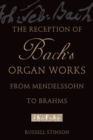 The Reception of Bach's Organ Works from Mendelssohn to Brahms - eBook