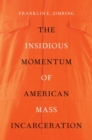 The Insidious Momentum of American Mass Incarceration - Book