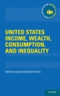 United States Income, Wealth, Consumption, and Inequality - Book