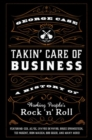Takin' Care of Business : A History of Working People's Rock 'n' Roll - Book