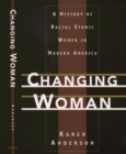 Changing Woman : A History of Racial Ethnic Women in Modern America - eBook