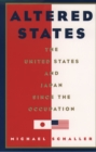 Altered States : The United States and Japan since the Occupation - eBook