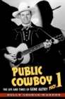 Public Cowboy No. 1 : The Life and Times of Gene Autry - eBook