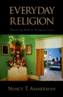Everyday Religion : Observing Modern Religious Lives - eBook