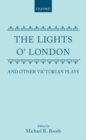 The Lights o' London and Other Victorian Plays - Book