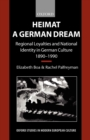 Heimat - A German Dream : Regional Loyalties and National Identity in German Culture 1890-1990 - Book