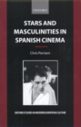 Stars and Masculinities in Spanish Cinema : From Banderas to Bardem - Book