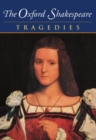 The Oxford Shakespeare: Volume III: Tragedies - Book