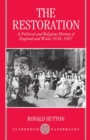 The Restoration : A Political and Religious History of England and Wales, 1658-1667 - Book