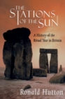 The Stations of the Sun : A History of the Ritual Year in Britain - Book