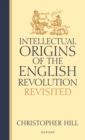 Intellectual Origins of the English Revolution - Revisited - Book