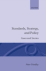 Standards, Strategy, and Policy : Cases and Stories - Book
