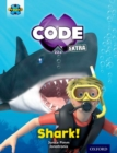 Project X CODE Extra: Green Book Band, Oxford Level 5: Shark Dive: Shark! - Book