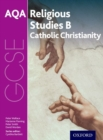 GCSE Religious Studies for AQA B: Catholic Christianity with Islam and Judaism - Book