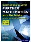 Oxford International AQA Examinations: International A Level Further Mathematics with Mechanics - Book