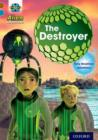 Project X Alien Adventures: Brown Book Band, Oxford Level 9: The Destroyer - Book