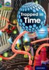 Project X Alien Adventures: Grey Book Band, Oxford Level 12: Trapped in Time - Book