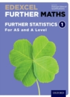 Edexcel Further Maths: Further Statistics 1 Student Book (AS and A Level) - Book