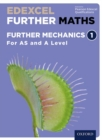 Edexcel Further Maths: Further Mechanics 1 Student Book (AS and A Level) - Book