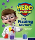 Hero Academy: Oxford Level 3, Yellow Book Band: The Fizzing Mixture - Book