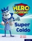 Hero Academy: Oxford Level 7, Turquoise Book Band: Super Coldo - Book