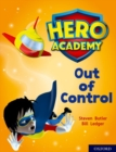 Hero Academy: Oxford Level 8, Purple Book Band: Out of Control - Book