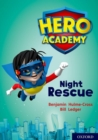 Hero Academy: Oxford Level 9, Gold Book Band: Night Rescue - Book