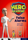Hero Academy: Oxford Level 9, Gold Book Band: False Alarms - Book