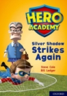 Hero Academy: Oxford Level 9, Gold Book Band: Silver Shadow Strikes Again - Book