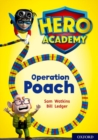 Hero Academy: Oxford Level 11, Lime Book Band: Operation Poach - Book