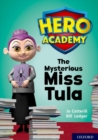 Hero Academy: Oxford Level 11, Lime Book Band: The Mysterious Miss Tula - Book