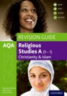 AQA GCSE Religious Studies A: Christianity and Islam Revision Guide - Book