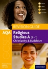 AQA GCSE Religious Studies A: Christianity and Buddhism Revision Guide - Book