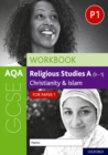 AQA GCSE Religious Studies A (9-1) Workbook: Christianity and Islam for Paper 1 - Book