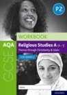AQA GCSE Religious Studies A (9-1) Workbook: Themes through Christianity and Islam for Paper 2 - Book