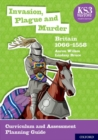 KS3 History 4th Edition: Invasion, Plague and Murder: Britain 1066-1558 Curriculum and Assessment Planning Guide - Book