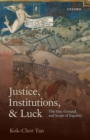 Justice, Institutions, and Luck : The Site, Ground, and Scope of Equality - Book