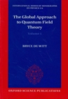 The Global Approach to Quantum Field Theory - Book