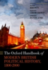 The Oxford Handbook of Modern British Political History, 1800-2000 - Book
