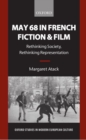 May 68 in French Fiction and Film : Rethinking Society, Rethinking Representation - Book