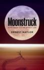 Moonstruck : How lunar cycles affect life - Book