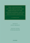 The Conventions on the Privileges and Immunities of the United Nations and its Specialized Agencies : A Commentary - Book