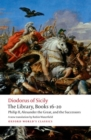 The Library, Books 16-20 : Philip II, Alexander the Great, and the Successors - Book