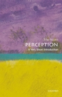 Perception: A Very Short Introduction - Book