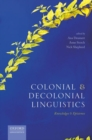 Colonial and Decolonial Linguistics : Knowledges and Epistemes - Book