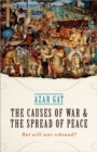 The Causes of War and the Spread of Peace : But Will War Rebound? - Book