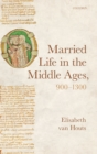 Married Life in the Middle Ages, 900-1300 - Book