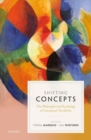 Shifting Concepts : The Philosophy and Psychology of Conceptual Variability - Book