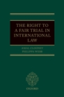 The Right to a Fair Trial in International Law - Book