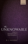 The Unknowable : A Study in Nineteenth-Century British Metaphysics - Book